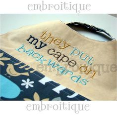 They put my cape on backwards by Embroitique on Etsy, $2.99