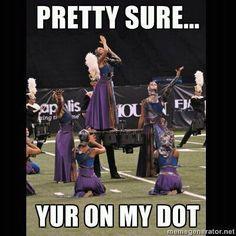Yur On Mah Dot (Color Guard lol) hahaha! Band Puns, Band Jokes, Band Nerd, Marching Band Quotes, Marching Band Problems, Flute Problems, Music Jokes, Music Humor, Color Guard Quotes