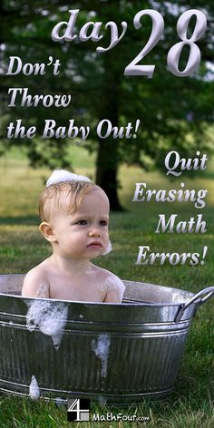 Erasing your mistakes in math causes you to miss out on great learning. ~Bon