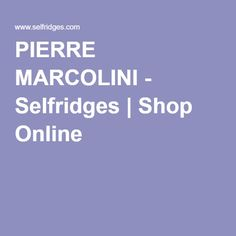 PIERRE MARCOLINI - Selfridges | Shop Online