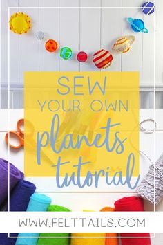 Learn how to sew your very own felt planets garland. This tutorial shows you how to create a super cute space themed decoration to hang in your baby's nursery or kids playroom. Felt Crafts Kids, Crafts For Boys, Sewing Projects For Kids, Diy Craft Projects, Craft Tutorials, Sewing Tutorials, Sewing Crafts, Sewing Patterns, Skirt Patterns