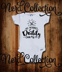 08ba30d31 Baby Onesie No Worries Daddy Can Fix It Mechanic by NerdCollection Mechanic  Tools, Car Tools