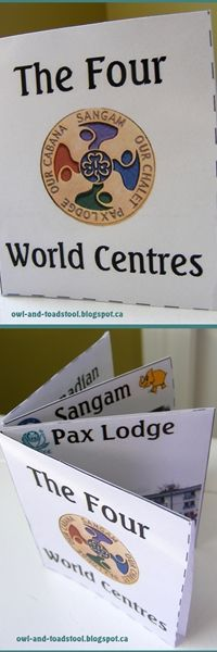 Four World Centres Minibook...Pax Lodge, Our Chalet, Sangam, Our Cabana, CWFF, WAGGGS  owl-and-toadstool.blogspot.ca