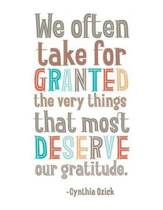 Don't take life for granted. There is so much to be thankful for!