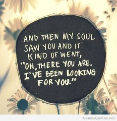 soulmate quotes for him | Soulmate – meet him or make him quote