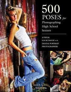 500 Poses for Photographing High School Seniors: A Visual Sourcebook for Digital Portrait Photographers $20.44
