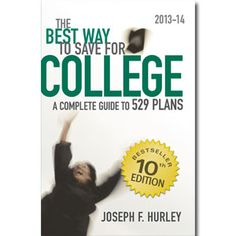 NEW Edition 2013-14 The Best Way to Save for College.