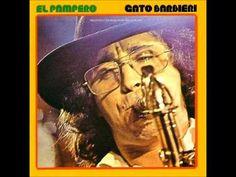 ♬♪♫ Ꭿℓℓ ƬᏲą৳ Ꮰąƶƶ ♫♪♬♫♪♬ Gato Barbieri - El Pampero - YouTube