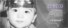 El Reto - Criar hijos sanos, autónomos y felices sin perder nuestro 'sano' juicio en el intento - ¿Te atreves?