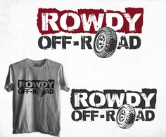 "Off-Road Lifestyle Brand ""Rowdy Off-Road"" Need... Masculine, Modern Logo Design by TRHZ"