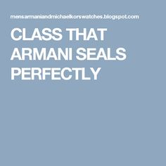 CLASS THAT ARMANI SEALS PERFECTLY
