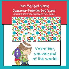 This is now in my etsy store. Spaceman VAlentine Bag Topper. cute bag topper for boys or from a boy to a girl. It is pictured open. Copyright symbol will not appear on your files.