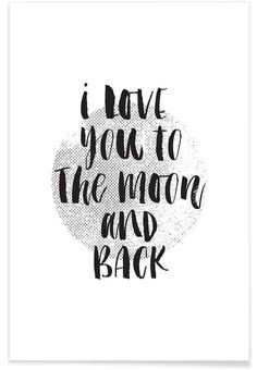 I Love You To The Moon And Back - THE MOTIVATED TYPE - Affiche premium