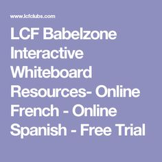LCF Babelzone Interactive Whiteboard Resources- Online French - Online Spanish - Free Trial