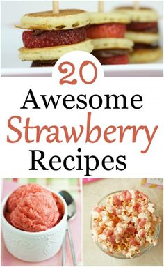 20 Awesome Strawberry Recipes