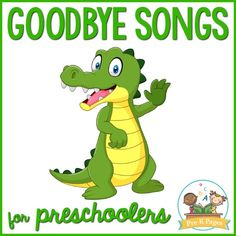 14 Goodbye Songs for Pre-K and Preschool - Pre-K Pages