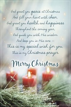 A Christmas Prayer A Christmas Prayer God grant you peace at Christmas And fill your heart with cheer, God grant you health and happiness Throughout the coming year, God guide you with His wisdom And keep you in His care - This is my spec<br> Christmas Card Verses, Christmas Wishes Messages, Merry Christmas Message, Christmas Prayer, Merry Christmas Images, Christmas Blessings, Christmas Love, Merry Christmas Greetings Quotes, Christmas Meaning