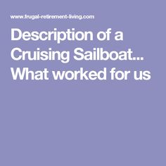 Description of a Cruising Sailboat... What worked for us