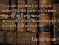 Louis L'Amour another one of my all time favorite authors :)