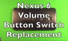 Nexus 6 How To Change The Volume Button Switch Replacement