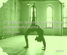 O silêncio, tal como a modéstia, ajuda muito numa conversação