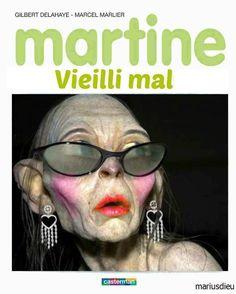 Martine vieillit mal.