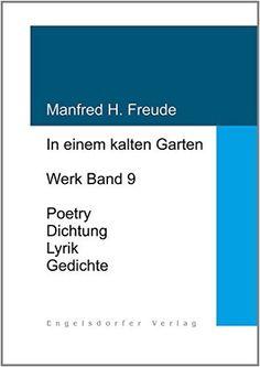 In einem kalten Garten: Werk Band 9 von Manfred H. Freude, http://www.amazon.de/dp/3957440270/ref=cm_sw_r_pi_dp_O461tb0HKET5S