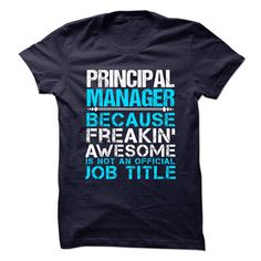 PROGRAM ADVISOR Because FREAKING Awesome Is Not An Official Job Title T-Shirts, Hoodies. Get It Now ==> https://www.sunfrog.com/No-Category/PRINCIPAL-MANAGER--Freaking-awesome.html?id=41382