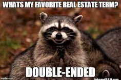 """50 Must Have Real Estate Memes. This is in the """"Animals"""" section on a list of top #realestatememes. While not appropriate for a client facing post if you happen to have a lot of real estate professionals in your network I think they might get a belly chuckle out of this one. Happy pinning! Robert"""