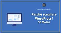 Vuoi Creare un Sito e ti stai chiedendo Perché Scegliere WordPress? In questo articolo trovi 50 motivi per capire se fa al caso tuo.