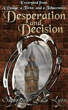 Free sample! Desperation and Decision by Sophronia Belle Lyon, http://www.amazon.com/dp/B00E6GNNP8/ref=cm_sw_r_pi_dp_kx94sb00CFQ5R