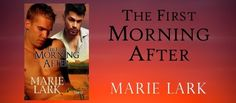 Wicked Reads: The First Morning After by Marie Lark