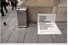 homeless posters. Wow pretty powerful guerilla marketing.