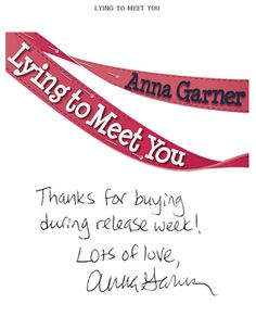 Title page and release week autograph for Lying to Meet You by Anna Garner, out Sept. 5, 2013