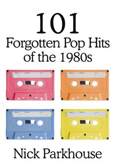 101 Forgotten Pop Hits of the 1980s.