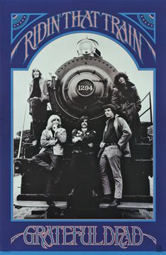 """Grateful Dead - Train Poster - $9.99  Grateful Dead ridin' that train poster measures 24"""" x 36"""" and is officially licensed Grateful Dead merchandise."""