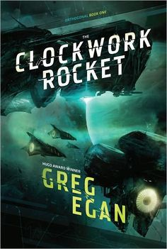 """The Clockwork Rocket by Greg Egan ~ This book is stunning. It's alien and completely unbelievable, yet somehow it strikes close to home. """"The Clockwork Rocket is Science Fiction as a fireworks display of ideas."""" Click through to read the review, because I cannot do it justice in only 500 characters."""