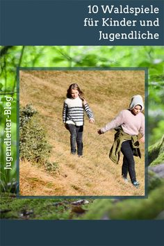 Den Wald erkunden und Natur erleben – das gelingt mit den folgenden zehn Spielen, die für Kinder und Jugendliche geeignet sind. Blog, Youth Groups, Traveling With Children, Blogging