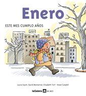 Enero / Laura Espot. Un libro especial para que los más pequeños aprendan dichos, canciones, refranes, adivinanzas y fiestas del mes en que nacieron.