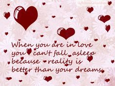 When you are in love - http://inspirequotes.net/when-you-are-in-love/