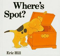 Where's Spot? One of my FAVORITE books growing up...
