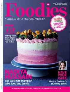 Foodies Magazine August 2016 A celebration of fine food and drink. Summer Desserts, Summer Recipes, Online Cookbook, Free Food, Tea Time, Food And Drink, Cooking Recipes, Foodies, Baking