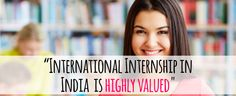 International Internship in India is highly valued. #InternationalInternship #Internships #Value #India #Companies #Candidates #Blog #EduConnect