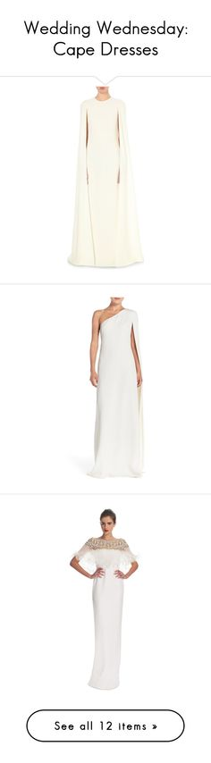 """""""Wedding Wednesday: Cape Dresses"""" by polyvore-editorial ❤ liked on Polyvore featuring capedress, weddingwednesday, dresses, gowns, avorio, sleeveless dress, overlay dress, round neck sleeveless dress, sleeveless gown and white sleeve dress"""