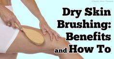 Dry Skin Brushing Benefits: Banish Cellulite, Improve Skin Tone And More