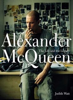 Central Saint Martins' Fashion Historian Judith Watt on Her New Book Alexander McQueen: The Life and the Legacy - Fashionista