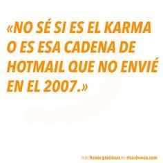 Imagen de http://www.risasinmas.com/wp-content/uploads/2014/02/frases-graciosas-karma.jpg.