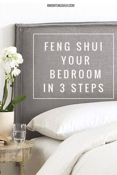understand what makes a good feng shui bedroom and use these 3 simple steps to create - Feng Shui Bedroom Decorating Ideas