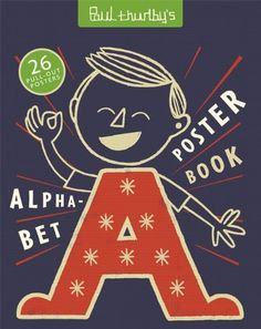Paul Thurlby's Alphabet: Poster Book, http://www.amazon.co.uk/dp/1848774265/ref=cm_sw_r_pi_awdl_qyR2tb1Y5ZEA7