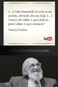 frases de psicologia, frase de psicologia, psicologia emocional frases, Paulo Freire, frases Paulo Freire, psicologia frases positivas, frases celebres psicologia